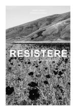 Resistere. Nel cuore terremotato del centro Italia. Ediz. illustrata