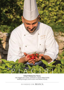 Mercatinidinataletorino.it Piacìri. Chef Roberto Toro, nel viaggio tra i colori, i profumi e i sapori della Sicilia-Leading through colors, scents and tastes of Sicily Image