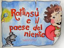 Filippodegasperi.it Rattinsù e il Paese del niente. Ediz. illustrata Image