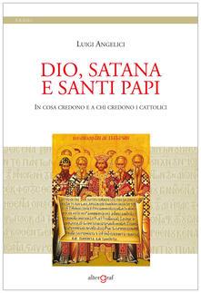 Voluntariadobaleares2014.es Dio, satana e santi papi. In cosa credono e a chi credono i cattolici Image