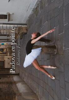 Padova en pointe. Ediz. italiana e inglese.pdf