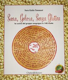 Secchiarapita.it Sana, golosa, senza glutine. La cucina dei gruppi sanguigni in 140 ricette Image