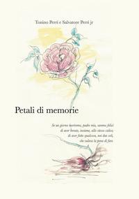 Petali di memorie. Ediz. per la scuola - Perri Antonio Perri Salvatore - wuz.it