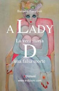 A Lady. La vera storia D una falsa morte