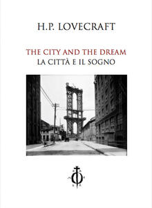 The city and the dream-La città e il sogno. Ediz. bilingue