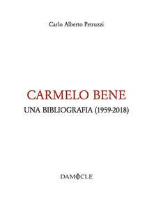 Carmelo Bene. Una bibliografia (1959-2018) - Carlo Alberto Petruzzi - copertina