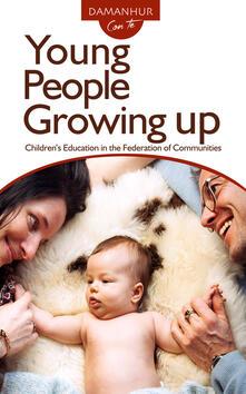 Young people growing up. Children's education in the federation of communities. Ediz. italiana e inglese - Silvio Palombo - copertina