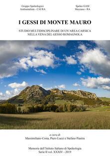 I gessi di Monte Mauro. Studio multidisciplinare di unarea carsica nella vena del gesso romagnola.pdf