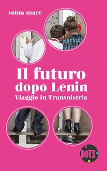 Premioquesti.it Il futuro dopo Lenin. Viaggio in Transnistria Image
