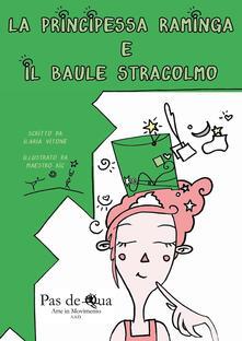 Listadelpopolo.it La principessa raminga e il baule stracolmo. Ediz. illustrata Image
