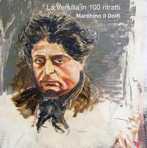 La Versilia in 100 ritratti