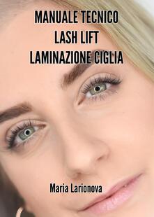 Premioquesti.it Manuale tecnico Lash Lift laminazione ciglia. Manuale passo passo per imparare il trattamento di laminazione ciglia Image