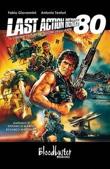 Lpgcsostenible.es Last action heroes. Il cinema italiano d'azione degli anni 80 Image