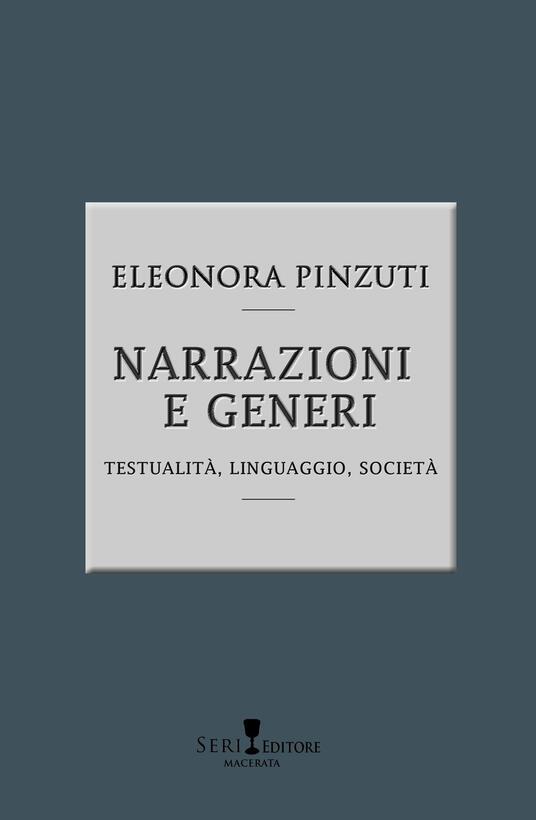 Narrazioni e generi. Testualità, linguistica, società. Nuova ediz. - Eleonora Pinzuti - copertina