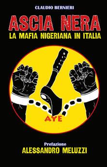 Aboutschuster.de Ascia nera. La mafia nigeriana in Italia. Ediz. ridotta Image