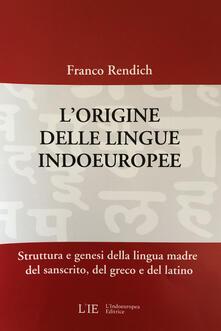 Amatigota.it L' origine delle lingue indoeuropee. Struttura e genesi della lingua madre del sanscrito, del greco e del latino Image