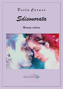 Sdisonorata. Romanzo siciliano. Con CD-Audio