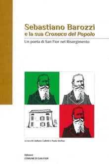 Sebastiano Barozzi e la sua «Cronaca del popolo». Un poeta di San Fior nel risorgimento - Sebastiano Barozzi - copertina