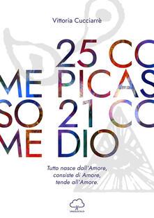Vastese1902.it 25 come Picasso 21 come Dio. Tutto nasce dall'amore, consiste di amore, tende all'amore Image