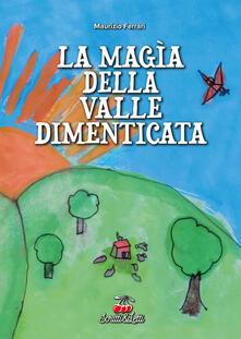 Filippodegasperi.it La magìa della valle dimenticata. Ediz. illustrata Image