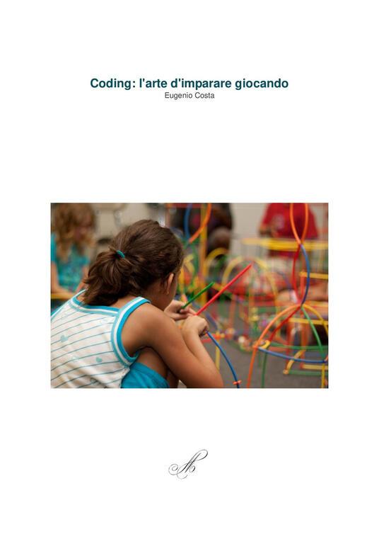 Coding: l'arte d'imparare giocando - Eugenio Costa - copertina