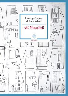 Ah! Mussolini! - Giuseppe Tomasi di Lampedusa - copertina