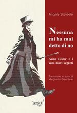 Nessuna mi ha mai detto di no. Anne Lister e i suoi diari segreti