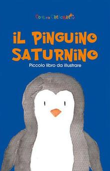 Equilibrifestival.it Il pinguino Saturnino. Ediz. illustrata Image