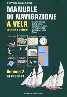 Manuale di navigazione a vela. Costiera e daltura. Vol. 2: La crociera..pdf