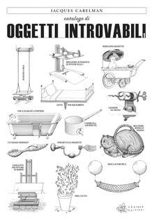 Catalogo di oggetti introvabili. Ediz. illustrata. Vol. 1 - Jacques Carelman - copertina