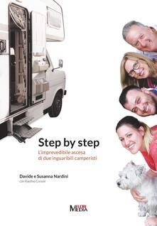 Step by step. L'imprevedibile ascesa di due inguaribili camperisti - Davide Nardini,Susanna Azzolini,Raethia Corsini - copertina