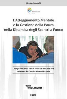 Daddyswing.es L' Atteggiamento mentale e la gestione della paura nella dinamica degli scontri a fuoco. La sopravvivenza fisica, mentale e giudiziaria nel corso dei crimini violenti in Italia Image
