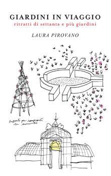 Giardini in viaggio. Ritratti di settanta e più giardini. Ediz. illustrata.pdf