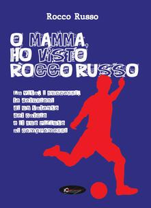 Warholgenova.it O mamma, ho visto Rocco Russo. La vita, i successi, le delusioni di un talento del calcio e il suo rifiuto ai compromessi Image