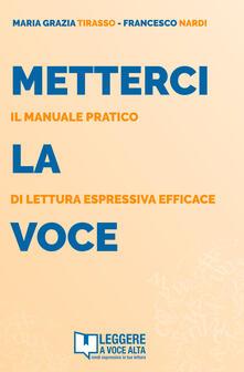 Nicocaradonna.it Metterci la voce. Il manuale pratico di lettura espressiva efficace. Con audiolibro. Con e-book Image