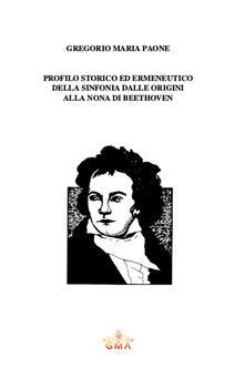 Profilo storico ed ermeneutico della sinfonia dalle origini alla Nona di Beethoven - Gregorio Maria Paone - copertina