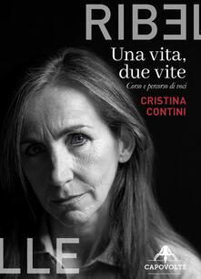 Una vita, due vite. Corso e percorso di voci - Cristina Contini - copertina