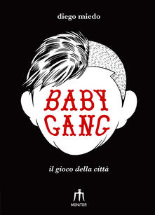 Baby gang. Il gioco della città - Diego Miedo - copertina