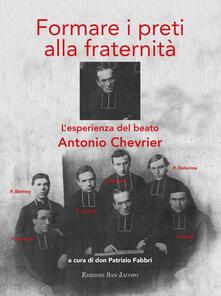 Osteriacasadimare.it Formare i preti alla fraternità. L'esperienza del beato Antonio Chrevie Image