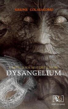 Dysangelium. Il diritto di non avere diritto alcuno - Simone Colaiacomo - copertina