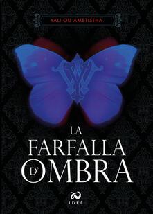 La farfalla d'ombra - Yali Ou Ametistha - copertina
