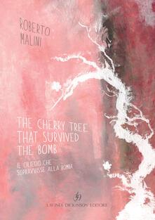 Winniearcher.com The cherry tree that survived the bomb-Il ciliegio che sopravvisse alla bomba. Ediz. bilingue Image