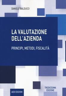 Listadelpopolo.it La valutazione dell'azienda. Principi, metodi, fiscalità Image