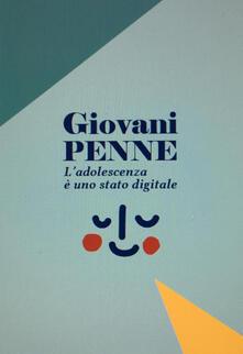 Giovani penne. Vol. 1: adolescenza è uno stato digitale, L'. - copertina
