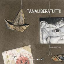 Camfeed.it Tanaliberatutti! Ediz. a colori Image