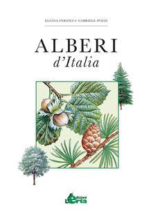 Alberi d'Italia. Guida al riconoscimento di oltre 100 specie - Eliana Ferioli - copertina