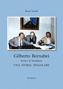 Gilberto Bernabei, sindaco di Modigliana. Una storia singolare.pdf