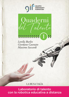 Laboratorio di talento con la robotica educativa a distanza - Lorella Burlin,Giordano Casonato,Massimo Saccardi - copertina