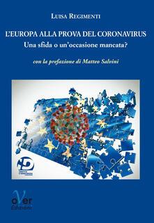 L' Europa alla prova del Coronavirus. Una sfida o un'occasione mancata? - Luisa Regimenti - ebook