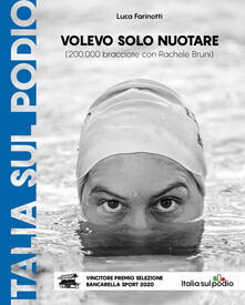 Volevo solo nuotare (200.000 bracciate con Rachele Bruni) - Luca Farinotti - copertina